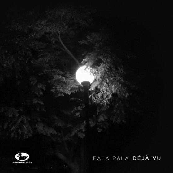 Déjà Vu - Pala Pala